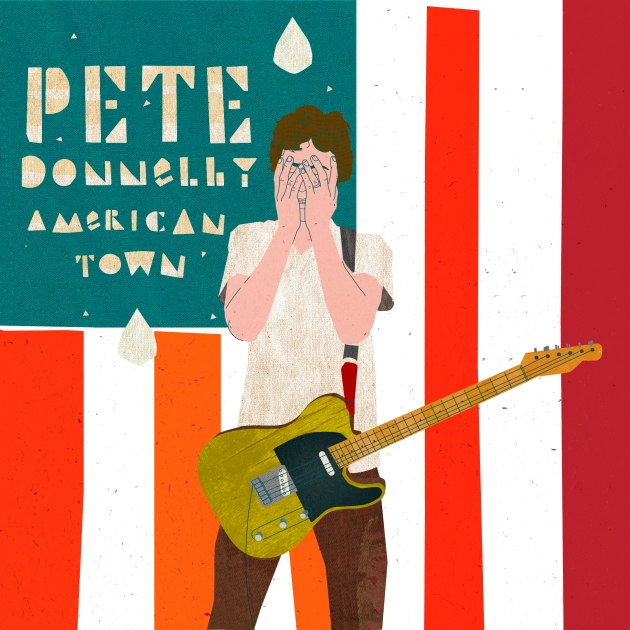 """Pete Donnelly"" ""American Town"""